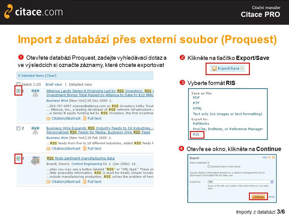 Citační manažer Citace PRO Import z databází přes externí soubor (Proquest)  Otevřete databázi Proquest, zadejte vyhledávací dotaz a ve výsledcích si