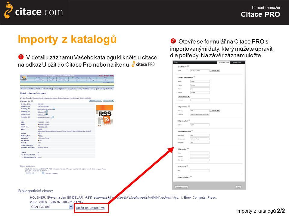 Citační manažer Citace PRO Importy z katalogů  V detailu záznamu Vašeho katalogu klikněte u citace na odkaz Uložit do Citace Pro nebo na ikonu Import