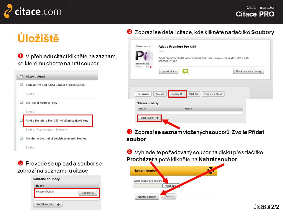 Citační manažer Citace PRO Úložiště  V přehledu citací klikněte na záznam, ke kterému chcete nahrát soubor Úložiště 2/2  Vyhledejte požadovaný soubo
