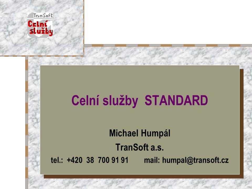 Celní služby STANDARD Michael Humpál TranSoft a.s.