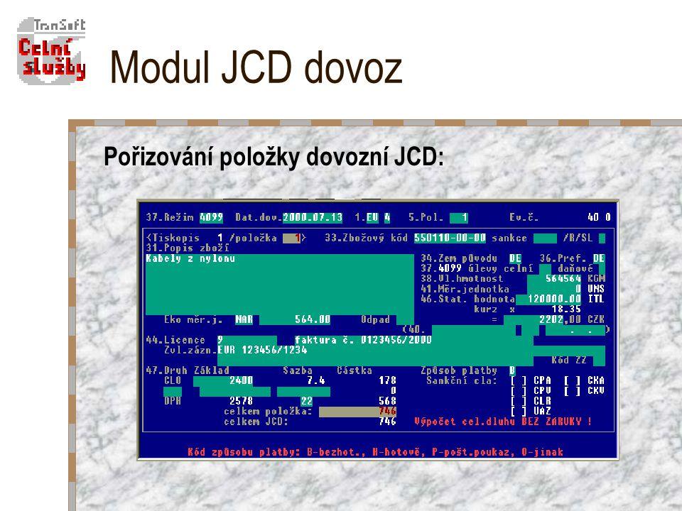 Modul JCD dovoz Pořizování položky dovozní JCD: