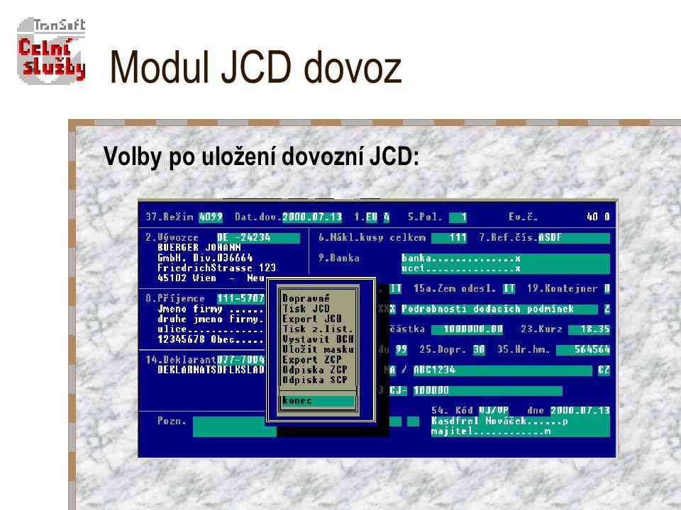 Modul JCD dovoz Volby po uložení dovozní JCD:
