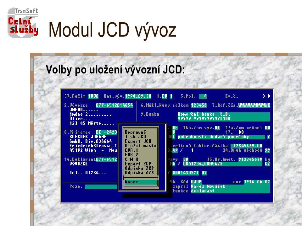 Modul JCD vývoz Volby po uložení vývozní JCD: