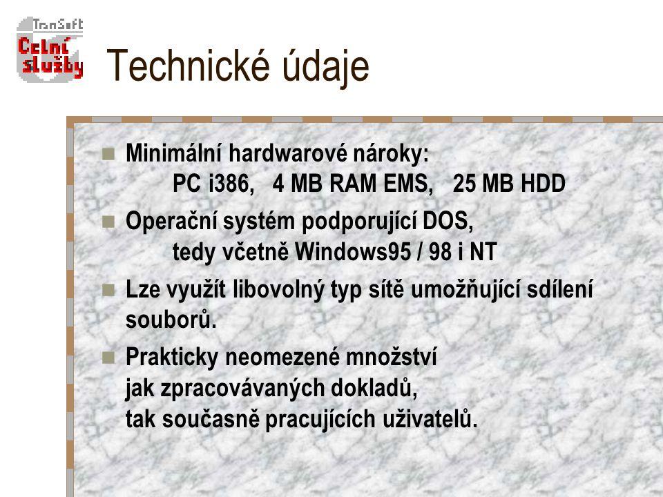 Technické údaje Minimální hardwarové nároky: PC i386, 4 MB RAM EMS, 25 MB HDD Operační systém podporující DOS, tedy včetně Windows95 / 98 i NT Lze využít libovolný typ sítě umožňující sdílení souborů.