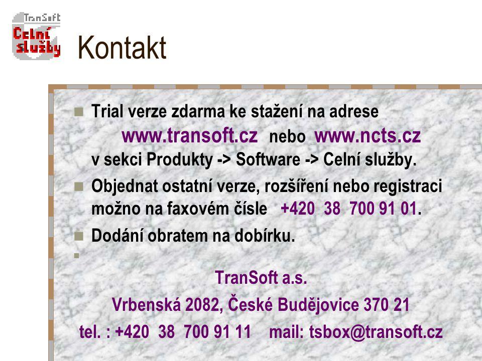 Kontakt Trial verze zdarma ke stažení na adrese www.transoft.cz nebo www.ncts.cz v sekci Produkty -> Software -> Celní služby.