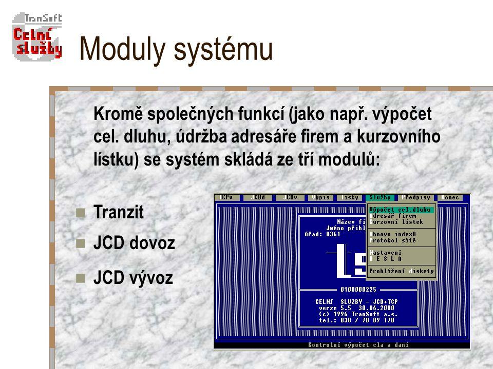 Moduly systému Kromě společných funkcí (jako např.