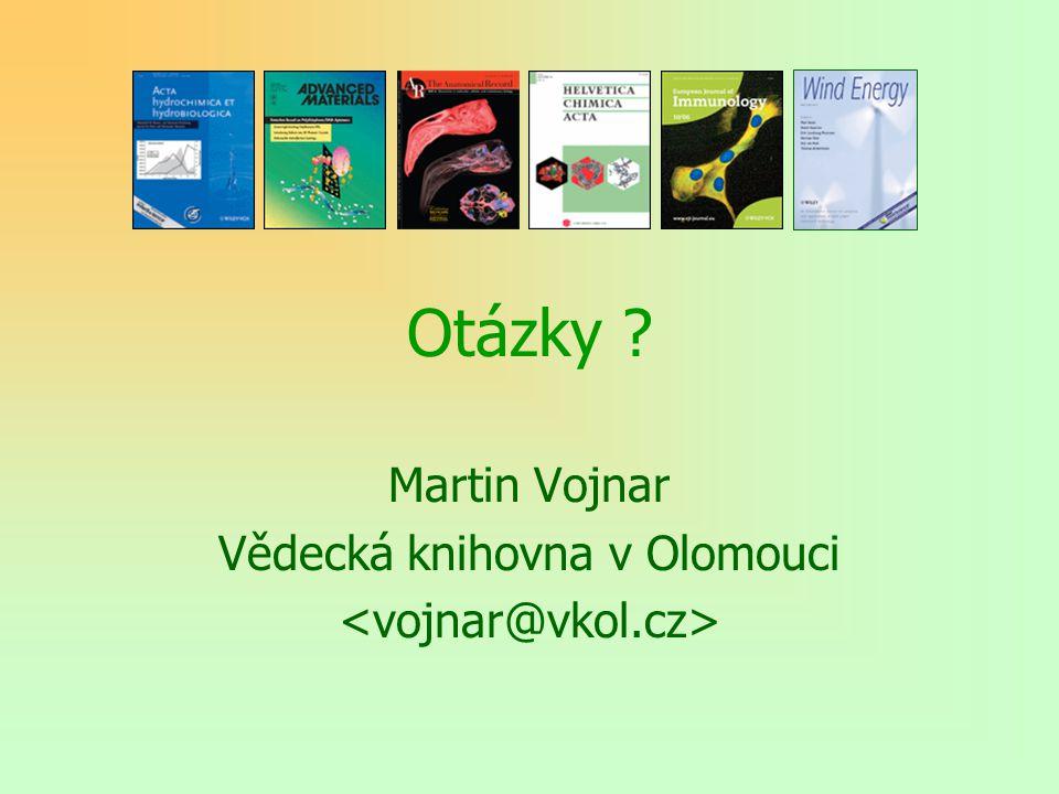 Otázky Martin Vojnar Vědecká knihovna v Olomouci