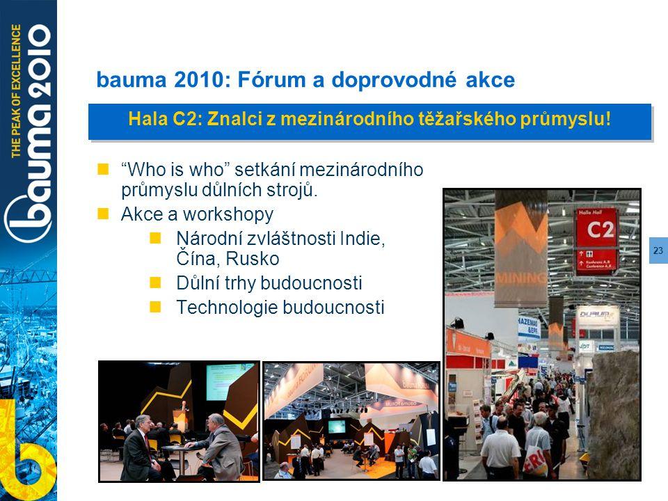 """23 bauma 2010: Fórum a doprovodné akce """"Who is who"""" setkání mezinárodního průmyslu důlních strojů. Akce a workshopy Národní zvláštnosti Indie, Čína, R"""