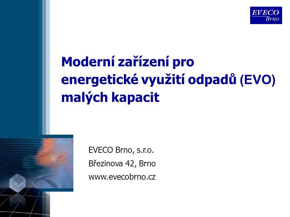Moderní zařízení pro energetické využití odpadů (EVO) malých kapacit EVECO Brno, s.r.o.