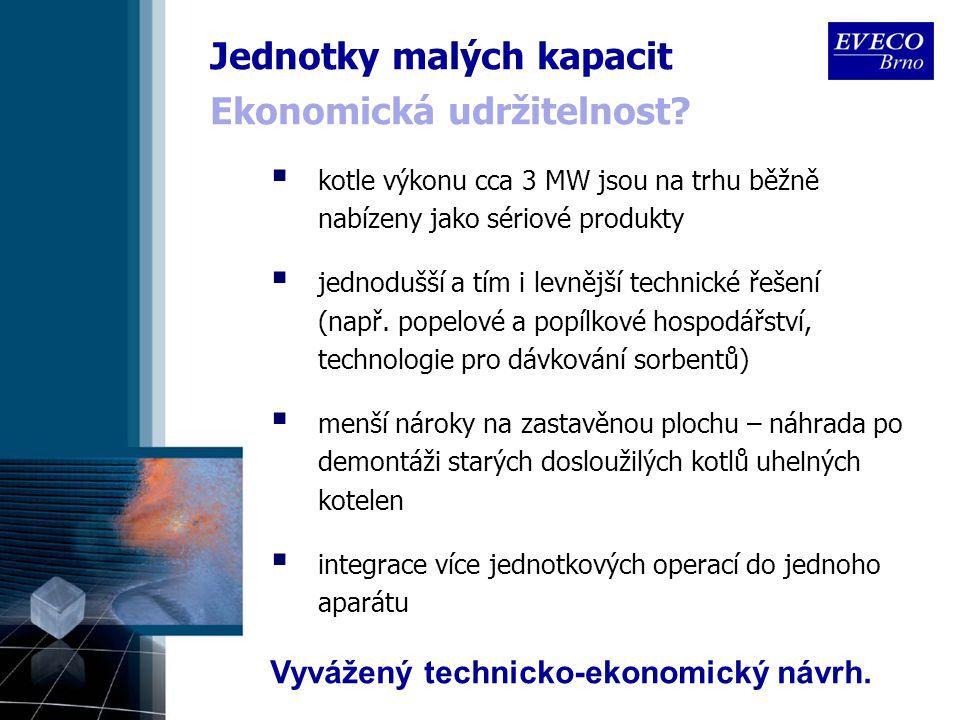 Jednotky malých kapacit  kotle výkonu cca 3 MW jsou na trhu běžně nabízeny jako sériové produkty  jednodušší a tím i levnější technické řešení (např.