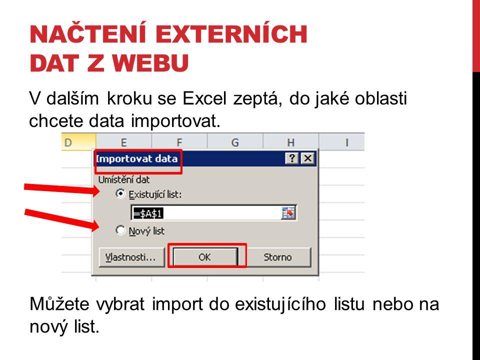 V dalším kroku se Excel zeptá, do jaké oblasti chcete data importovat. Můžete vybrat import do existujícího listu nebo na nový list.