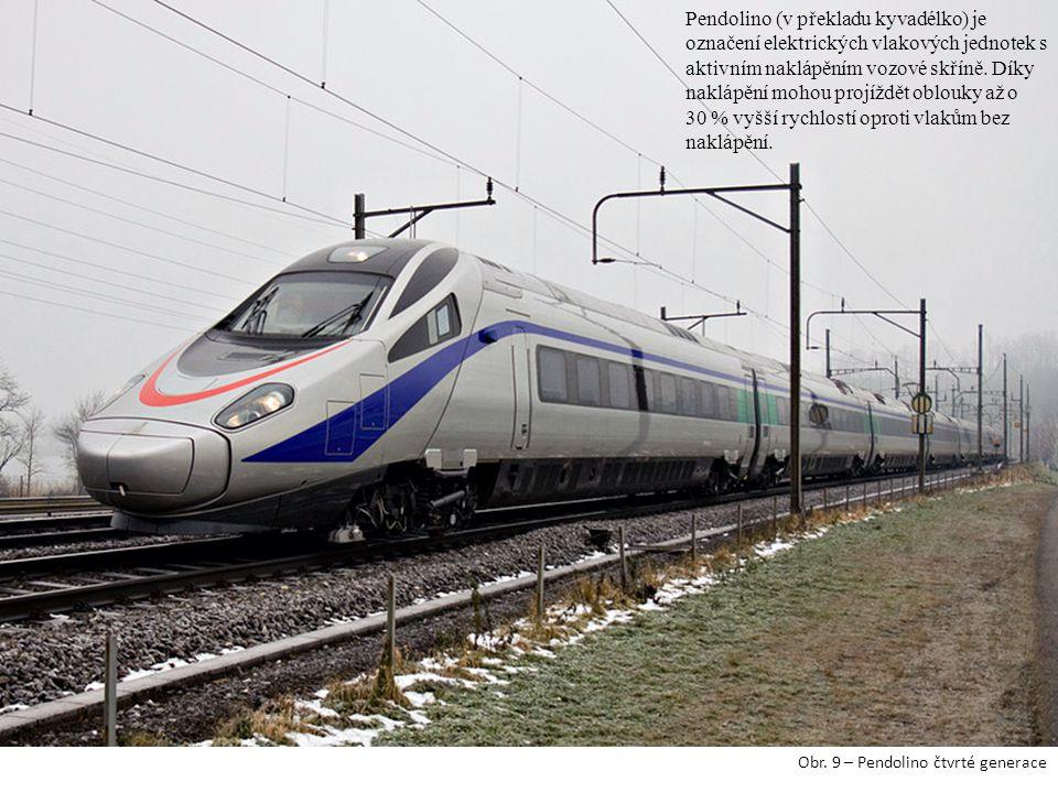 Obr. 9 – Pendolino čtvrté generace Pendolino (v překladu kyvadélko) je označení elektrických vlakových jednotek s aktivním naklápěním vozové skříně. D