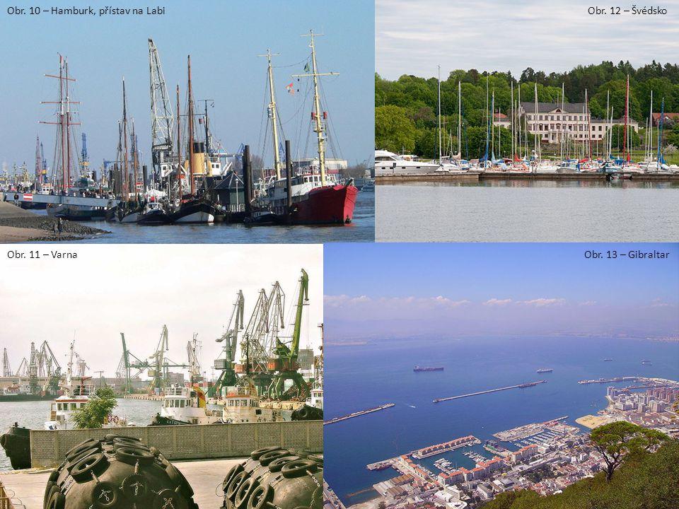 Obr. 10 – Hamburk, přístav na Labi Obr. 13 – Gibraltar Obr. 12 – Švédsko Obr. 11 – Varna