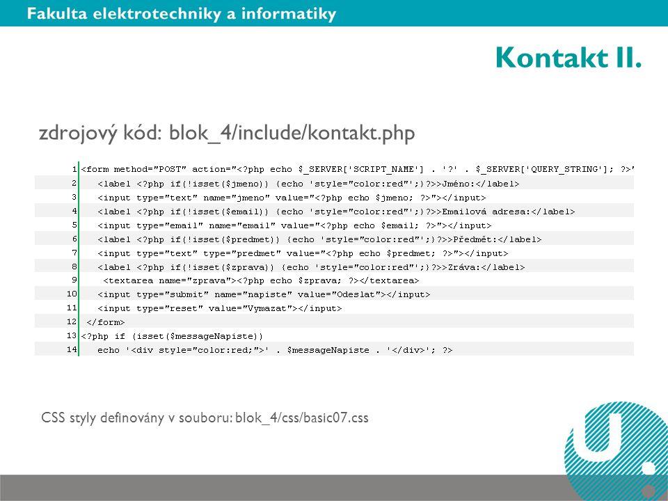 Kontakt II. zdrojový kód: blok_4/include/kontakt.php CSS styly definovány v souboru: blok_4/css/basic07.css
