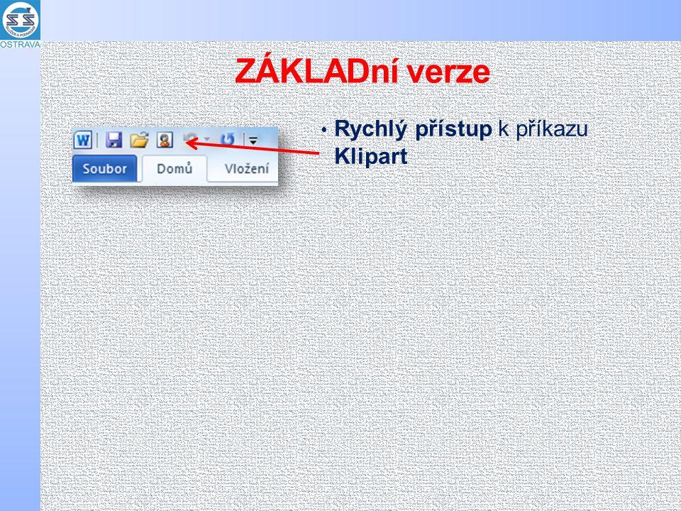 ZÁKLADní verze Rychlý přístup k příkazu Klipart