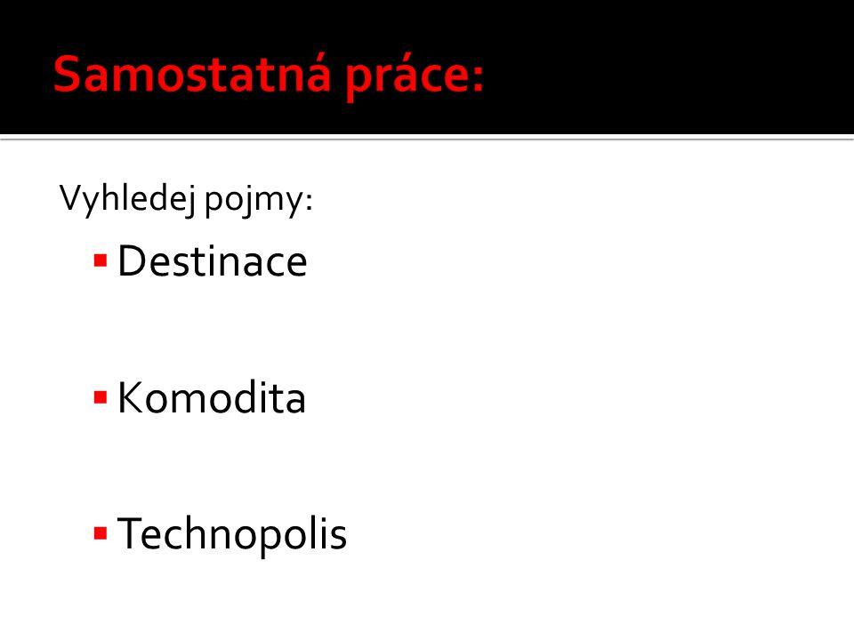 Vyhledej pojmy:  Destinace  Komodita  Technopolis