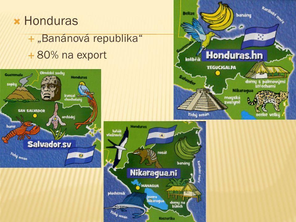 """ Honduras  """"Banánová republika""""  80% na export"""