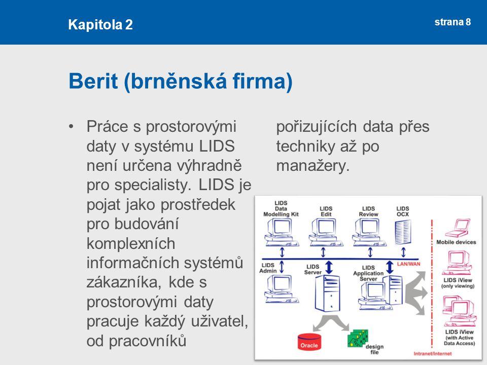 strana 8 Berit (brněnská firma) Práce s prostorovými daty v systému LIDS není určena výhradně pro specialisty. LIDS je pojat jako prostředek pro budov