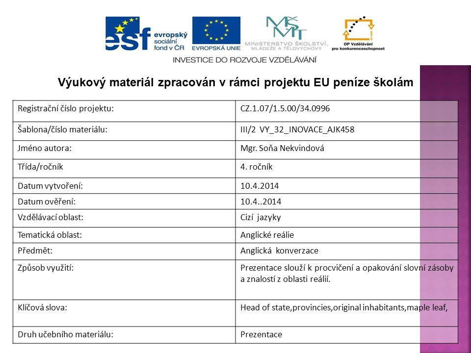 Registrační číslo projektu:CZ.1.07/1.5.00/34.0996 Šablona/číslo materiálu:III/2 VY_32_INOVACE_AJK458 Jméno autora:Mgr. Soňa Nekvindová Třída/ročník4.