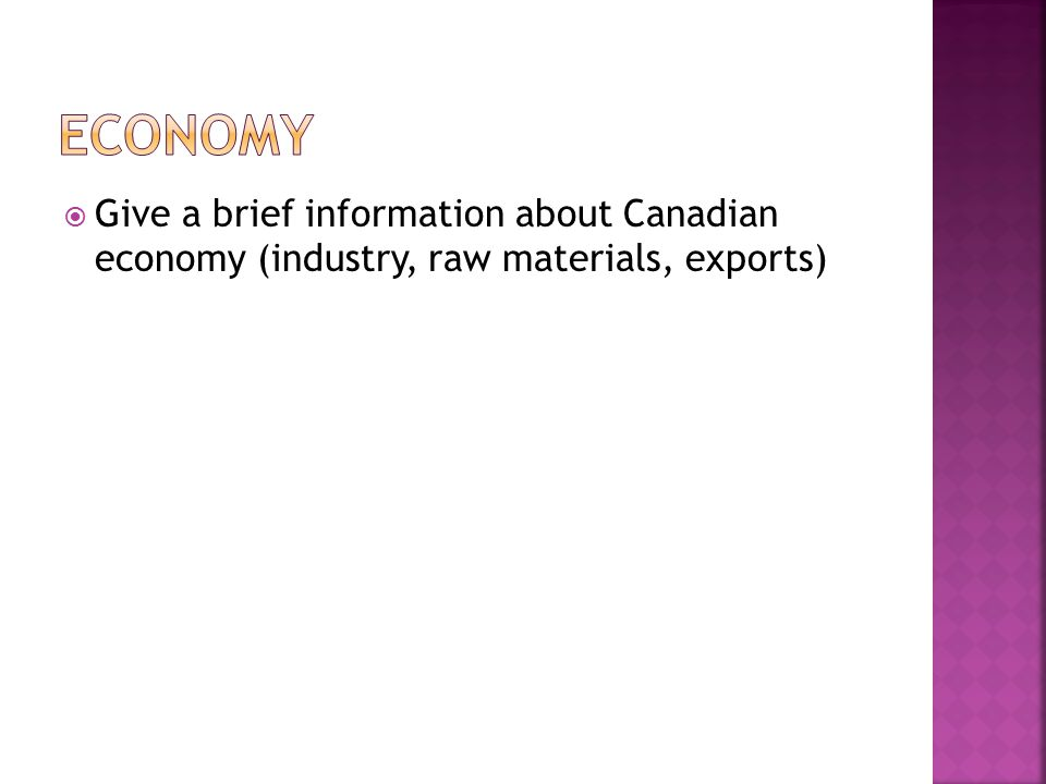  Give a brief information about Canadian economy (industry, raw materials, exports)