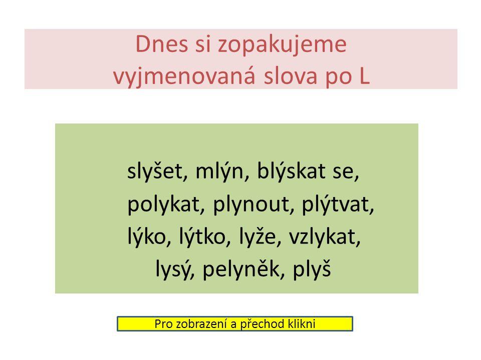 Český jazyk 7. ročník Opakování z nižších ročníků Vyjmenovaná slova po L