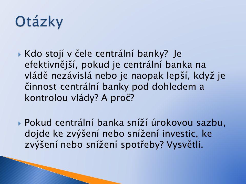  Kdo stojí v čele centrální banky.