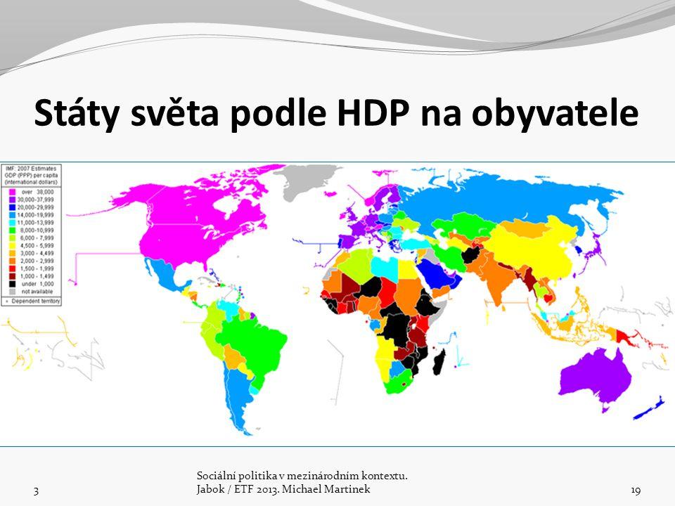 Státy světa podle HDP na obyvatele 3 Sociální politika v mezinárodním kontextu. Jabok / ETF 2013. Michael Martinek19