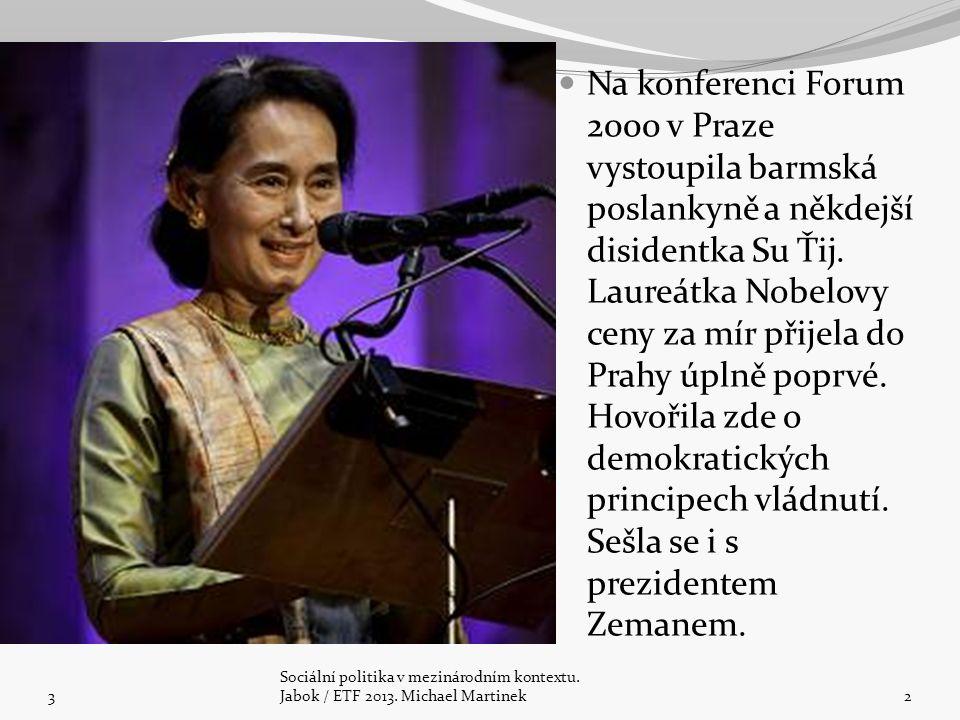 Na konferenci Forum 2000 v Praze vystoupila barmská poslankyně a někdejší disidentka Su Ťij. Laureátka Nobelovy ceny za mír přijela do Prahy úplně pop