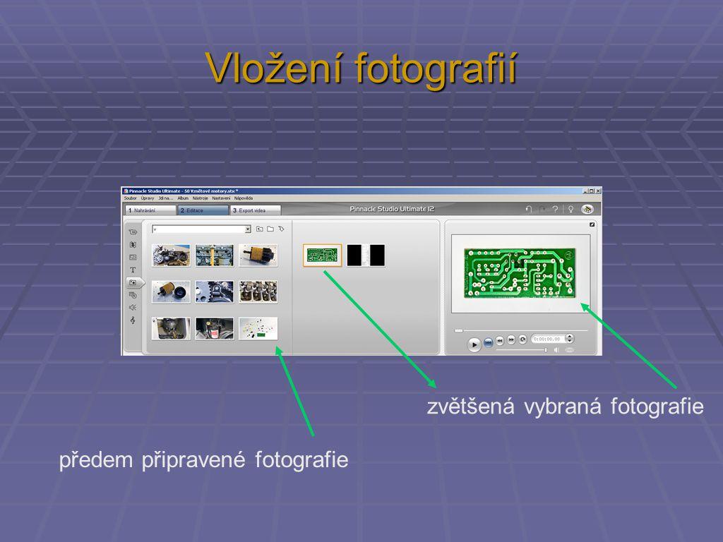 Vložení fotografií předem připravené fotografie zvětšená vybraná fotografie