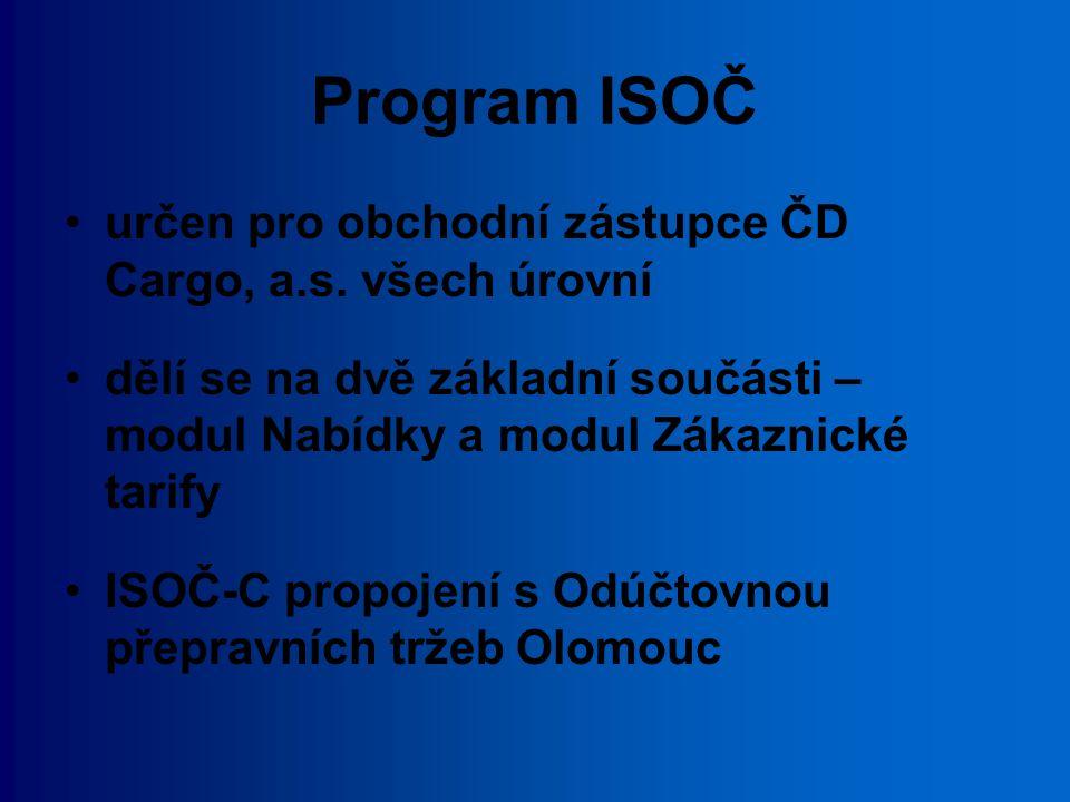 určen pro obchodní zástupce ČD Cargo, a.s. všech úrovní dělí se na dvě základní součásti – modul Nabídky a modul Zákaznické tarify ISOČ-C propojení s