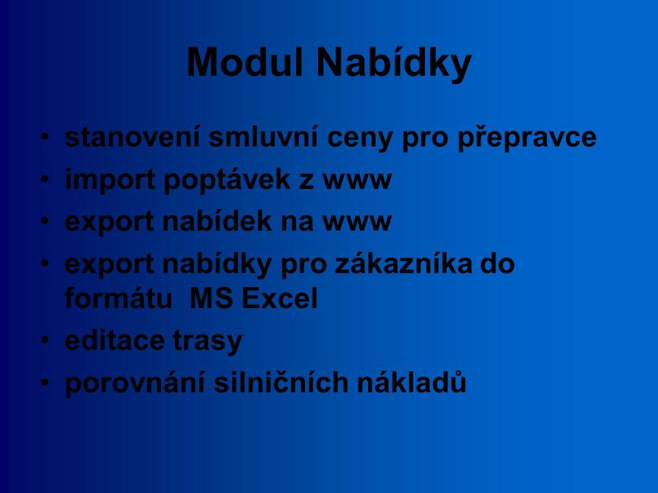Modul Nabídky stanovení smluvní ceny pro přepravce import poptávek z www export nabídek na www export nabídky pro zákazníka do formátu MS Excel editac