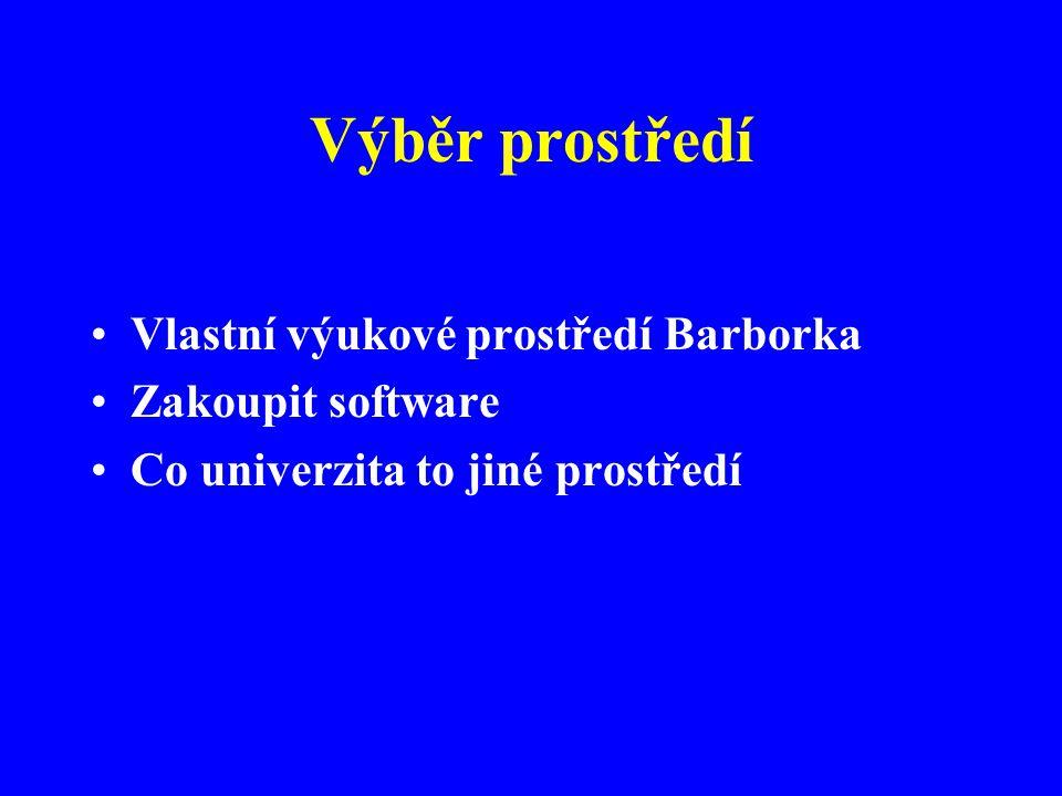 Výběr prostředí Vlastní výukové prostředí Barborka Zakoupit software Co univerzita to jiné prostředí
