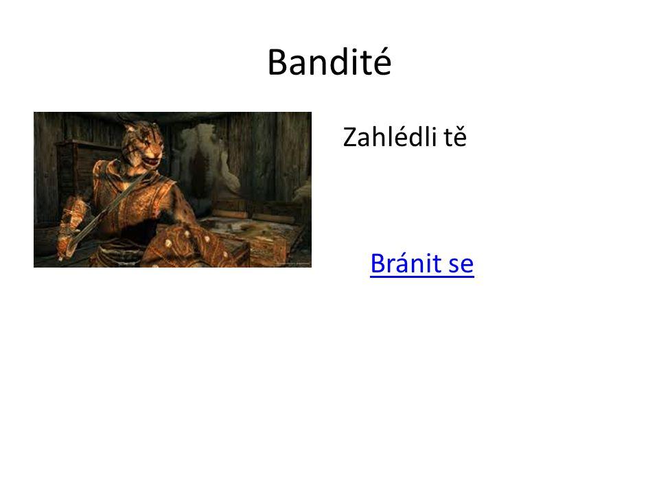 Bandité Zahlédli tě Bránit se