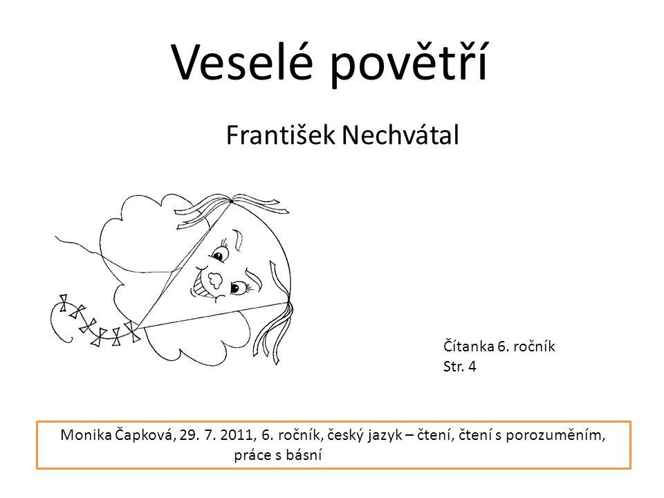 Veselé povětří František Nechvátal Čítanka 6. ročník Str.