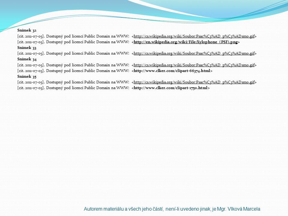 Snímek 32 [cit. 2011-07-05]. Dostupný pod licencí Public Domain na WWW: Snímek 33 [cit. 2011-07-05]. Dostupný pod licencí Public Domain na WWW: Snímek