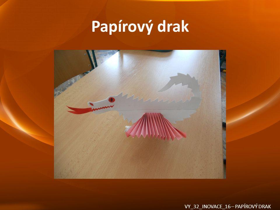Papírový drak VY_32_INOVACE_16 – PAPÍROVÝ DRAK