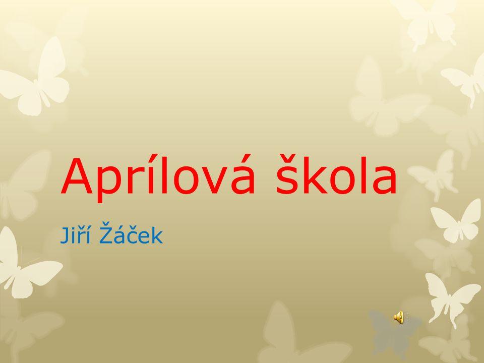 Aprílová škola Jiří Žáček