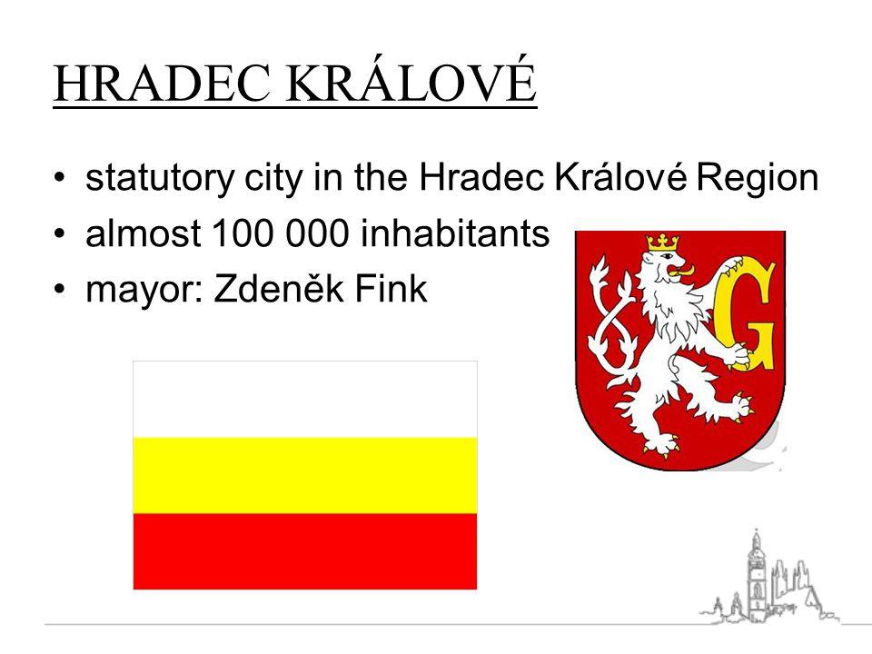 HRADEC KRÁLOVÉ statutory city in the Hradec Králové Region almost 100 000 inhabitants mayor: Zdeněk Fink