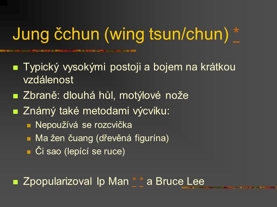 Chung ťia (hung ga) ** Komplexní, silový styl zahrnující údery, kopy, hody, úchopy: Pět zvířat (drak, had, tygr, leopard, jeřáb) Pět živlů (zlato, dře
