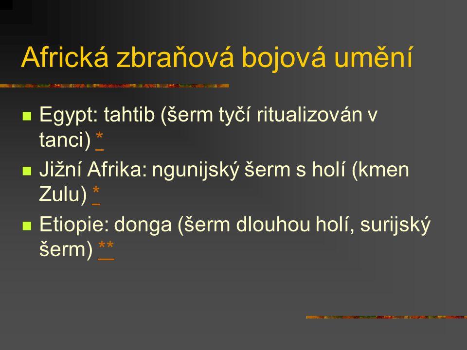 Africká zápasová bojová umění Senegal: Laamb (zápas) ****** Forma s použitím úderů Forma bez použití úderů Nigérie: dambe (box) ** Jedna ruka se použí