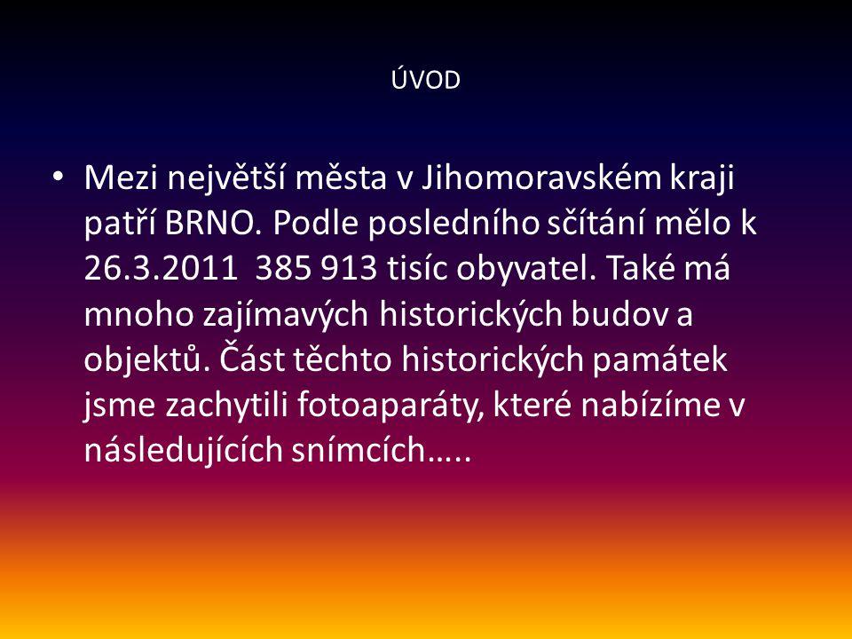 ÚVOD Mezi největší města v Jihomoravském kraji patří BRNO.