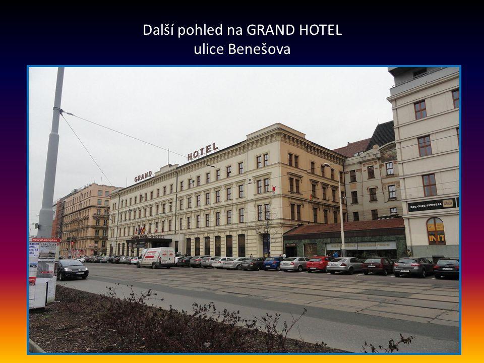 Grand - j eden z nejstarších hotelů v Brně. Byl založen v r. 1870 a nachází se přímo v historickém centru města na ulici Benešova v těsné blízkosti Hl