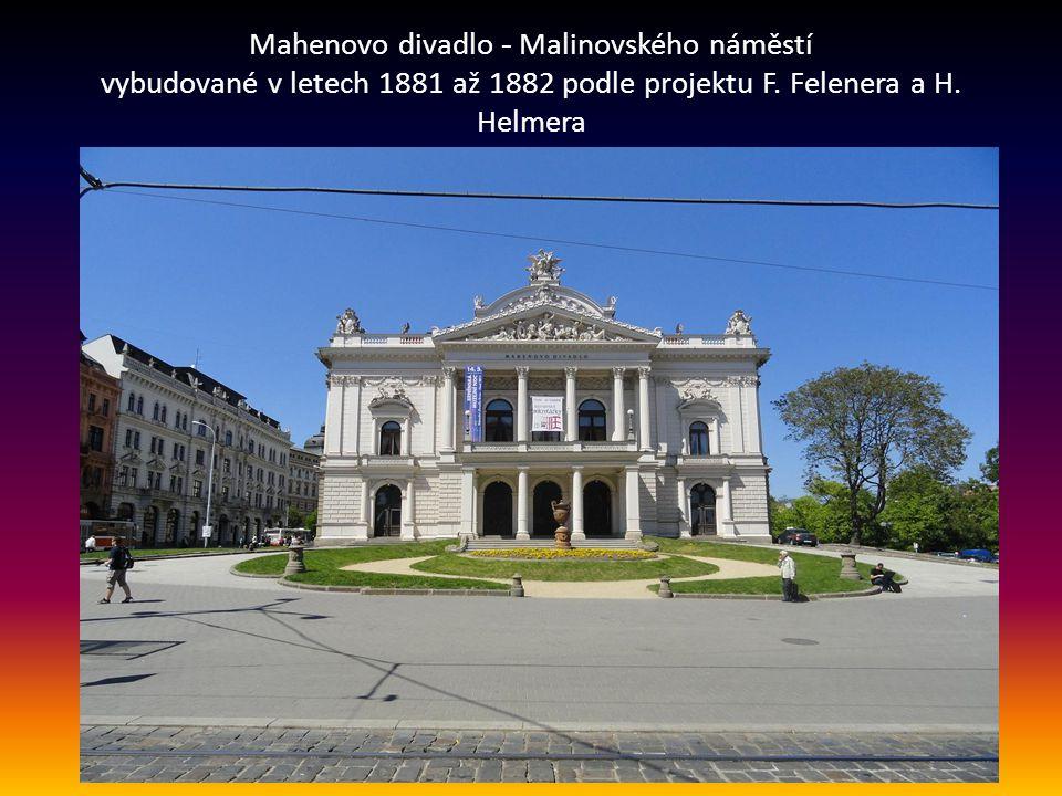 Mahenovo divadlo - Malinovského náměstí vybudované v letech 1881 až 1882 podle projektu F.