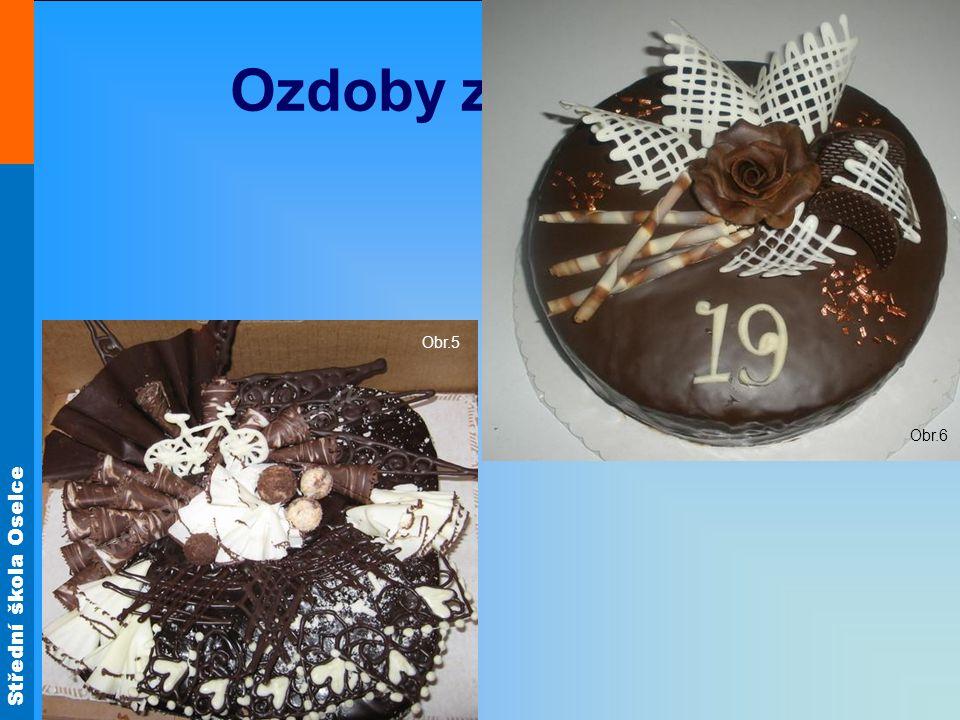Střední škola Oselce Ozdoby z čokolády Obr.5 Obr.6