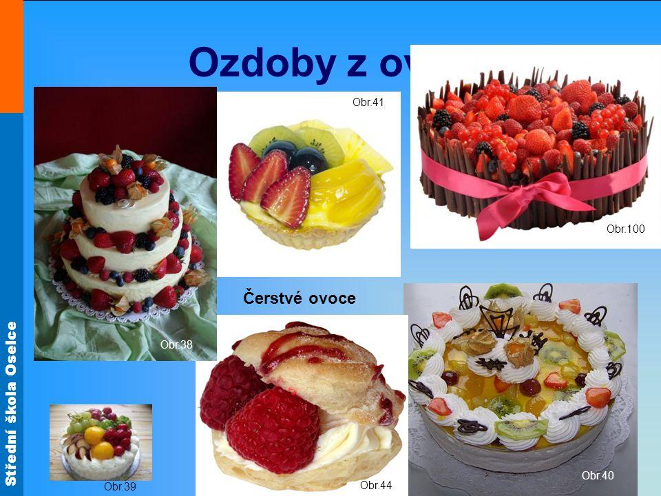 Střední škola Oselce Obr.41 Ozdoby z ovoce Čerstvé ovoce Obr.39 Obr.40 Obr.44 Obr.100 Obr.38