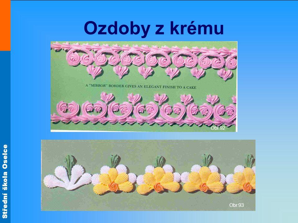Střední škola Oselce Ozdoby z krému Obr.92 Obr.93