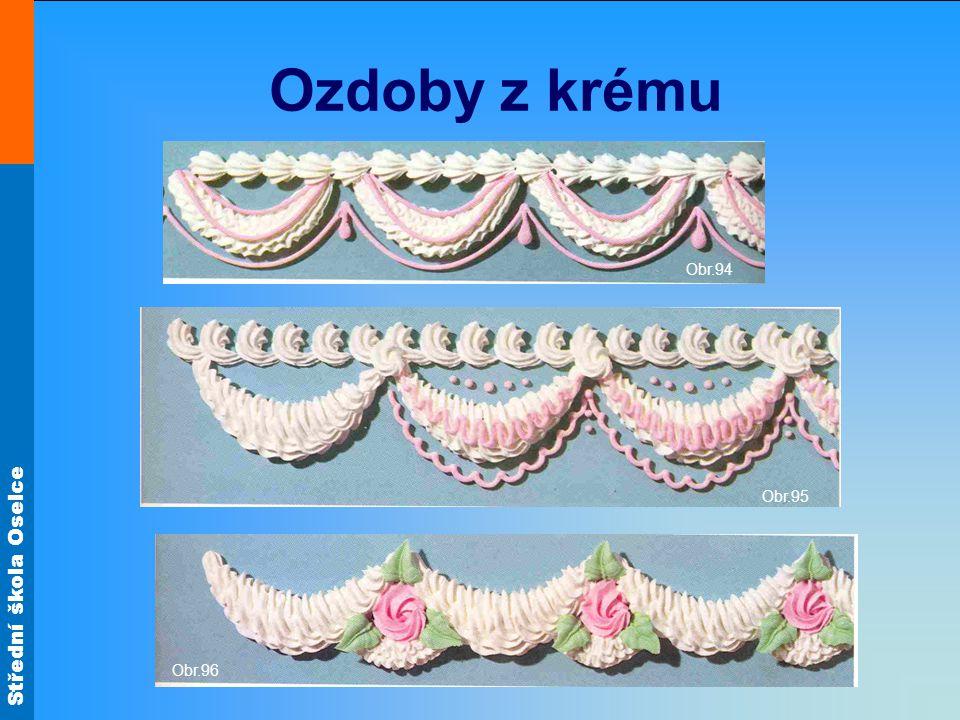 Střední škola Oselce Ozdoby z krému Obr.94 Obr.95 Obr.96
