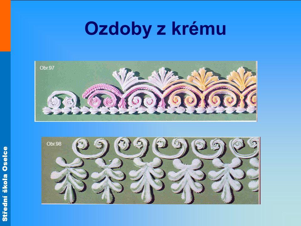 Střední škola Oselce Ozdoby z krému Obr.97Obr.98