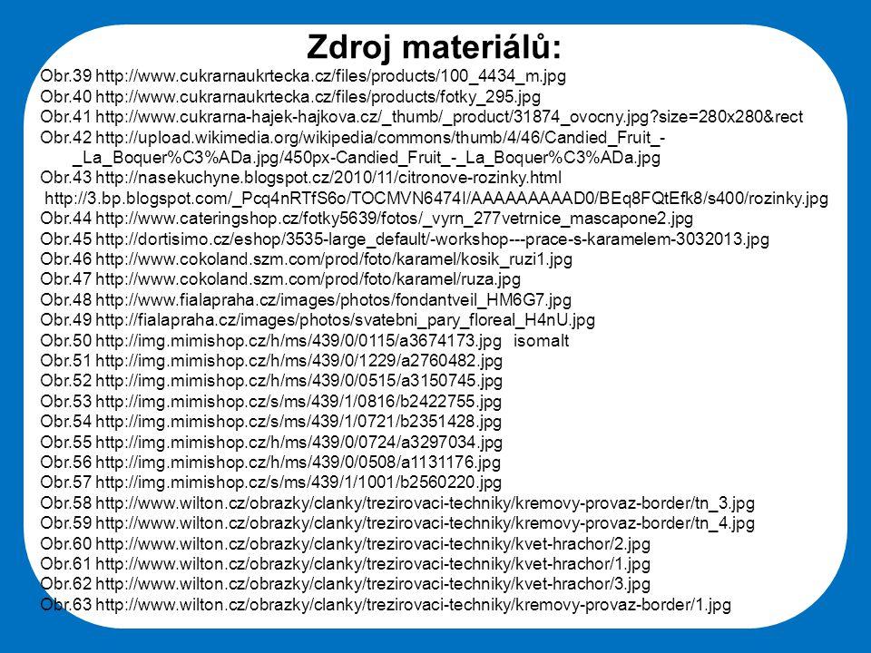 Střední škola Oselce Zdroj materiálů: Obr.39 http://www.cukrarnaukrtecka.cz/files/products/100_4434_m.jpg Obr.40 http://www.cukrarnaukrtecka.cz/files/