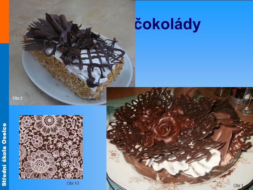 Střední škola Oselce Ozdoby z čokolády Obr.2 Obr.1 Obr.10